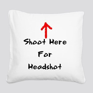 Shoot Here For Headshot Black Square Canvas Pillow