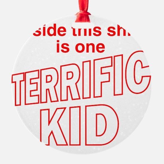 terrifickid Ornament