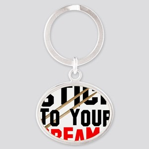 stick to dreams Oval Keychain