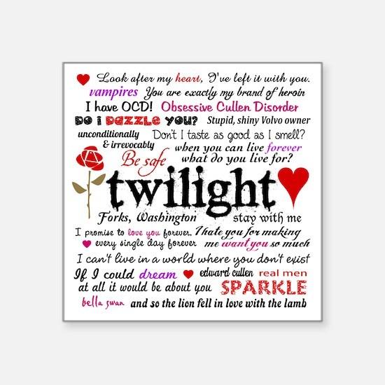 """Twilight Quotes Square Sticker 3"""" x 3"""""""