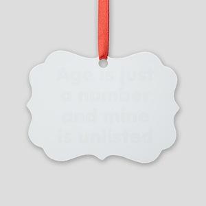 ageisanumberwhite Picture Ornament