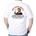 Vote Hillary Because Golf Shirt