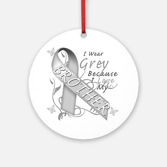 I Wear Grey Because I Love My Broth Round Ornament