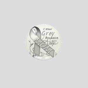 I Wear Grey Because I Love My Mom Mini Button
