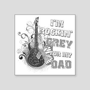 """Im Rockin Grey for my Dad Square Sticker 3"""" x 3"""""""