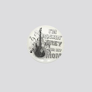 Im Rockin Grey for my Mom Mini Button