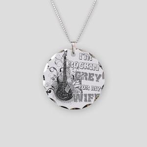 Im Rockin Grey for my Wife Necklace Circle Charm
