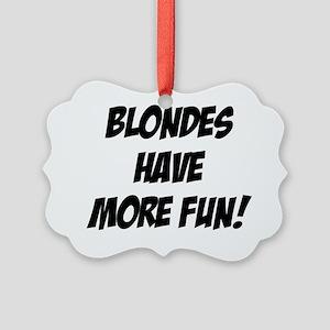 blondeshavemorefun Picture Ornament
