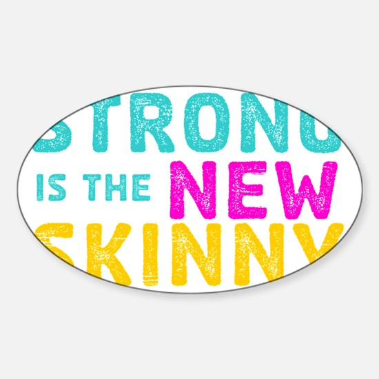 Strong is the New Skinny - Sketch T Sticker (Oval)