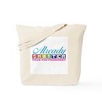 ALREADY SMARTER Tote Bag