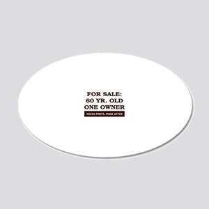 For Sale 60 year old Birthda 20x12 Oval Wall Decal