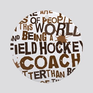 fieldhockeycoachbrown Round Ornament