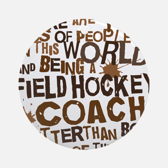 fieldhockeycoachbrown Round Ornament