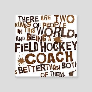 """fieldhockeycoachbrown Square Sticker 3"""" x 3"""""""