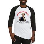 Vote Hillary Because Baseball Jersey
