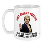 Vote Hillary Because Mug