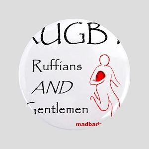 "Rugby Ruffians and Gentlemen 1500 3.5"" Button"