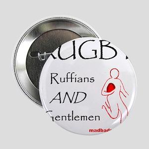 "Rugby Ruffians and Gentlemen 1500 2.25"" Button"