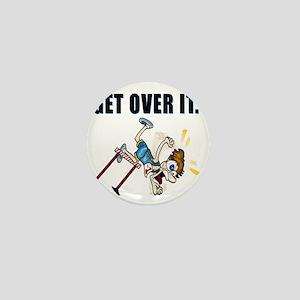 Get over it. Mini Button
