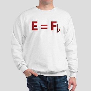 E Equals F Flat Sweatshirt