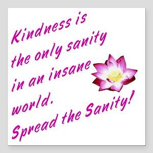 "kindness1 Square Car Magnet 3"" x 3"""