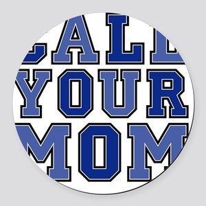 call your mom pillow Round Car Magnet