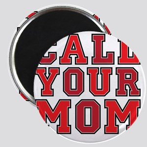 call your mom pillow Magnet