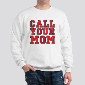 call your mom pillow Sweatshirt