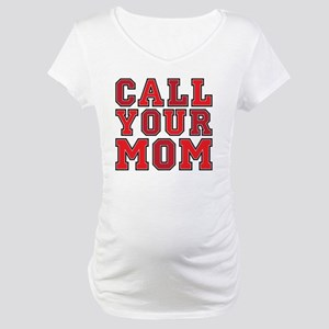call your mom pillow Maternity T-Shirt