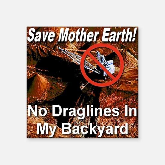 "savemotherearth_nodraglines Square Sticker 3"" x 3"""