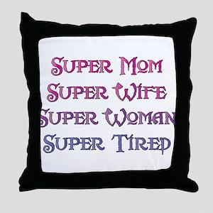 Super Tired Throw Pillow