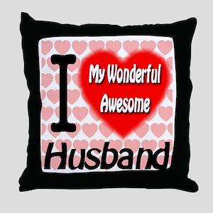 I Love My Wonderful Awesome Husband Throw Pillow