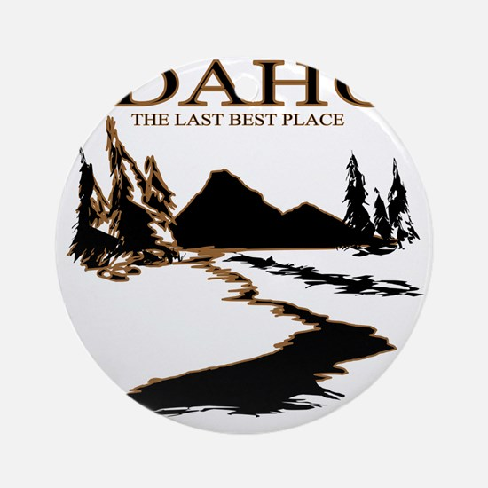 Idaho the Last best place Round Ornament