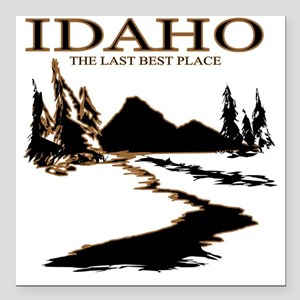 """Idaho the Last best plac Square Car Magnet 3"""" x 3"""""""