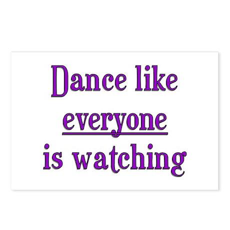 Dance like EVERYONE is watchi Postcards (Package o