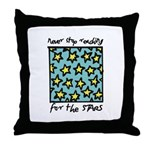 Never Stop Reaching for the S Throw Pillow