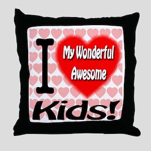 I Love My Wonderful Awesome Kids Throw Pillow