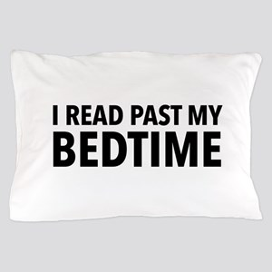 I read past my bedtime Pillow Case