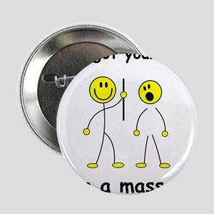 """MUST HAVE for massage therapist 2.25"""" Button"""