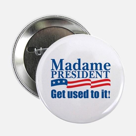 MADAME PRESIDENT Button
