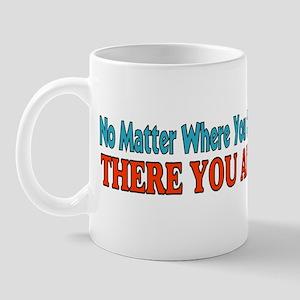 THERE YOU ARE Mug