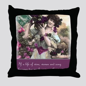 Wine women and song Throw Pillow