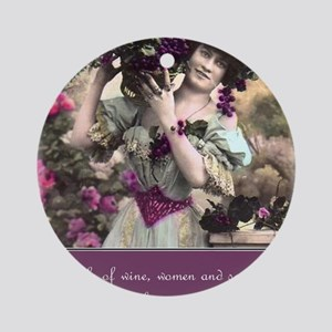 Wine women and song Round Ornament