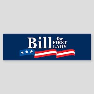 BILL FOR FIRST LADY Bumper Sticker