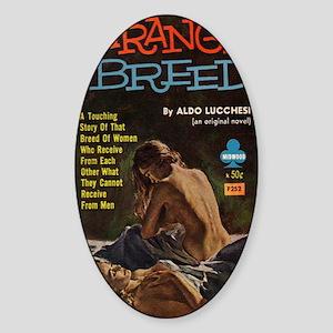strange breed Sticker (Oval)