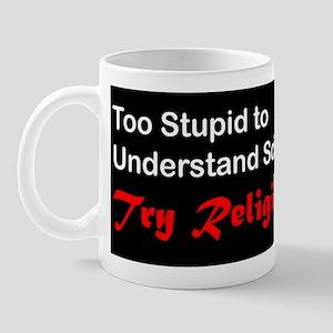 10x3_stickerBumper_TooStupid Mug