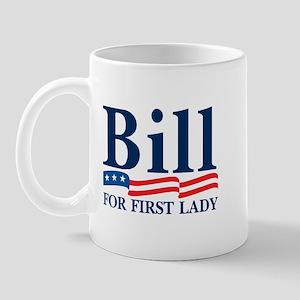 BILL FOR FIRST LADY Mug