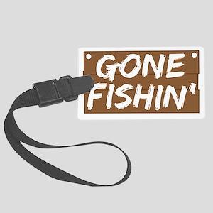 gone fishin Large Luggage Tag