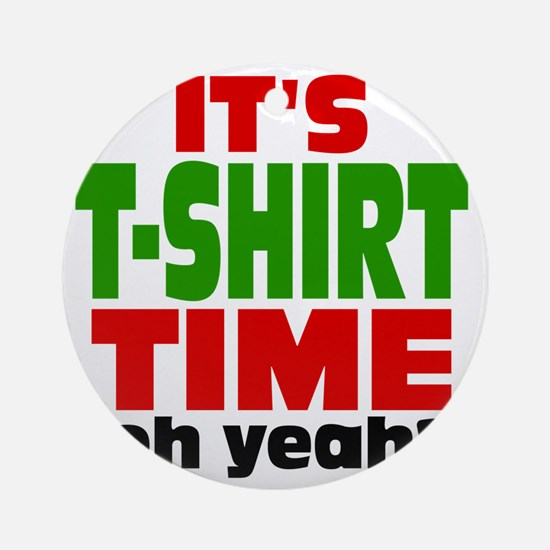Tee Shirt Time -color Round Ornament