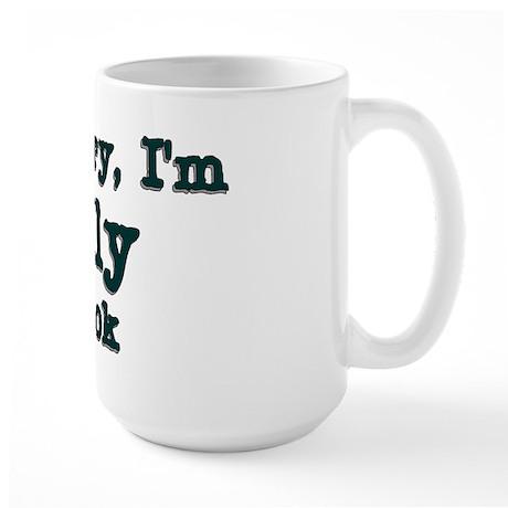 Don't worry I'm totally off b Large Mug